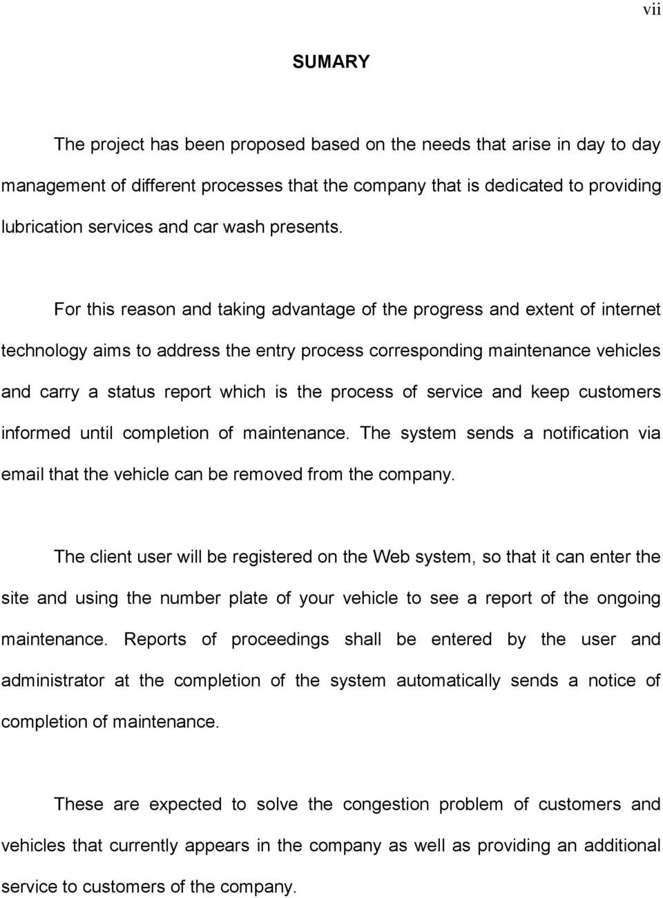 For this reason and taking advantage of the progress and extent of internet technology aims to address the entry process corresponding maintenance vehicles and carry a status report which is the