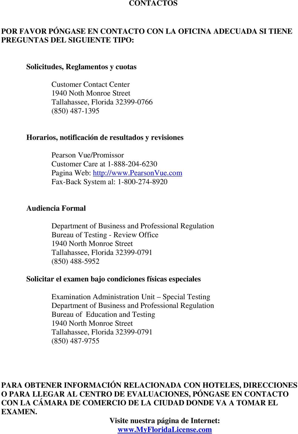 com Fax-Back System al: 1-800-274-8920 Audiencia Formal Department of Business and Professional Regulation Bureau of Testing - Review Office 1940 North Monroe Street Tallahassee, Florida 32399-0791