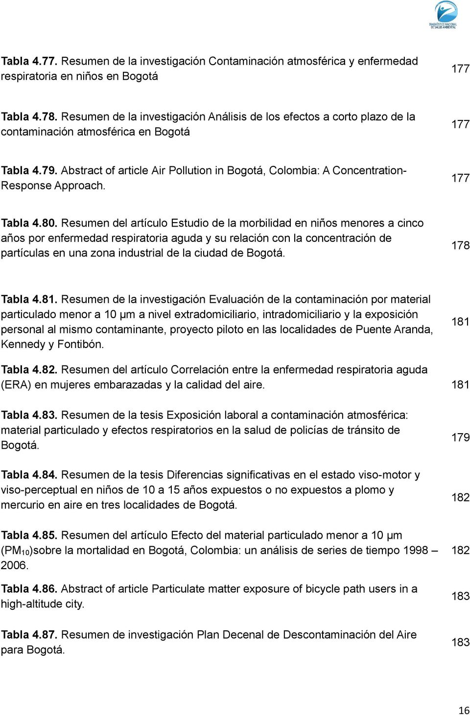 Abstract of article Air Pollution in Bogotá, Colombia: A Concentration- Response Approach. 177 Tabla 4.80.