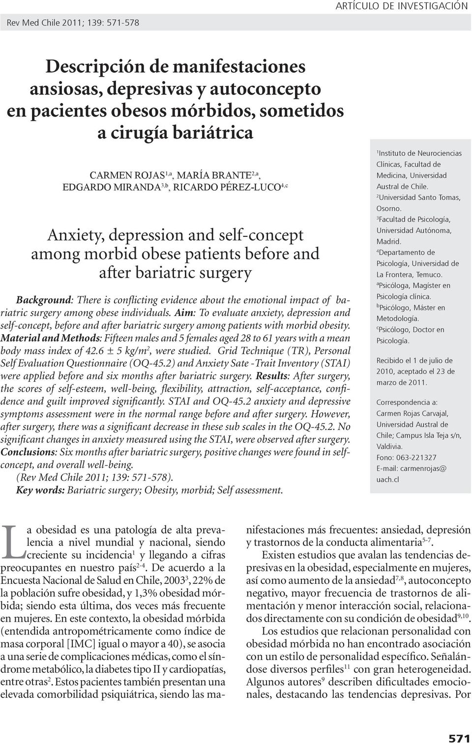 emotional impact of bariatric surgery among obese individuals. Aim: To evaluate anxiety, depression and self-concept, before and after bariatric surgery among patients with morbid obesity.