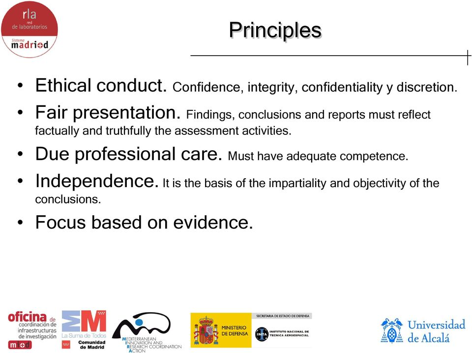 Findings, conclusions and reports must reflect factually and truthfully the assessment