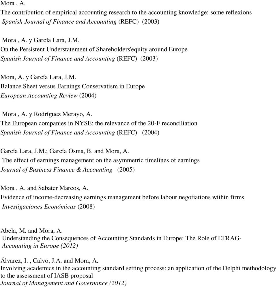 The European companies in NYSE: the relevance of the 20-F reconciliation Spanish Journal of Finance and Accounting (REFC) (2004) García Lara, J.M.; García Osma, B. and Mora, A.