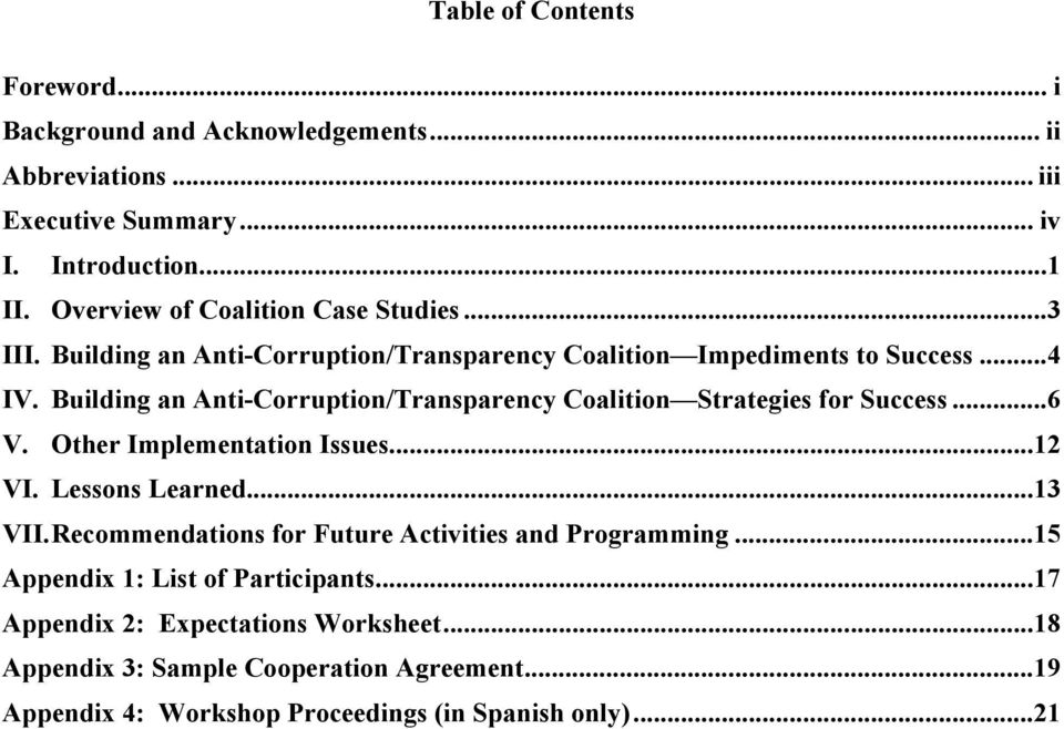 Building an Anti-Corruption/Transparency Coalition Strategies for Success...6 V. Other Implementation Issues...12 VI. Lessons Learned...13 VII.