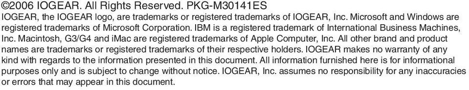 Macintosh, G3/G4 and imac are registered trademarks of Apple Computer, Inc. All other brand and product names are trademarks or registered trademarks of their respective holders.