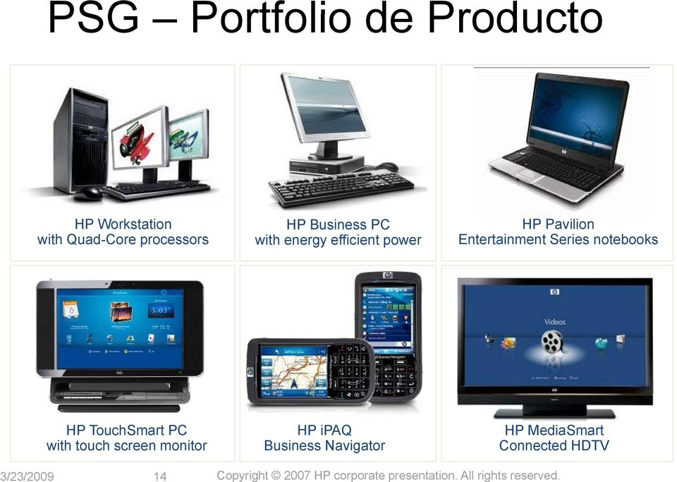 TouchSmart PC with touch screen monitor HP ipaq Business Navigator HP MediaSmart