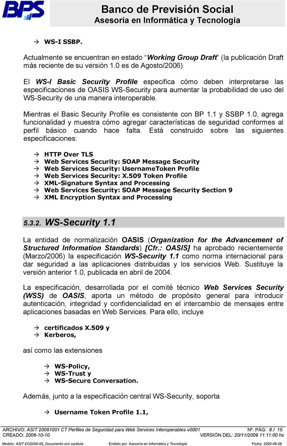 interoperable. Mientras el Basic Security Profile es consistente con BP 1.1 y SSBP 1.