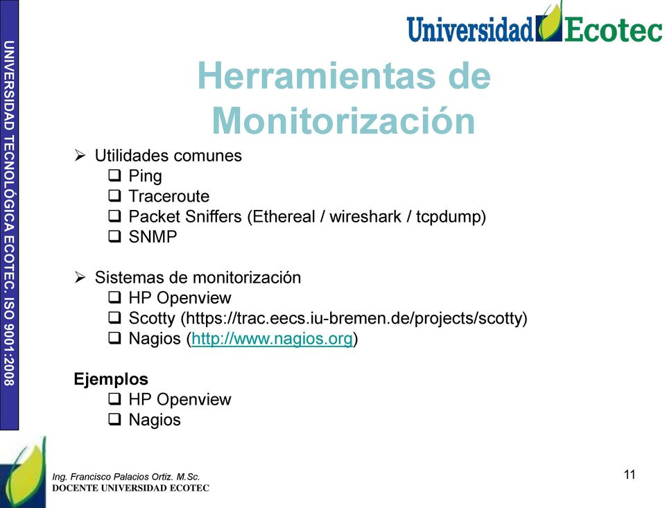 monitorización HP Openview Scotty (https://trac.eecs.iu-bremen.