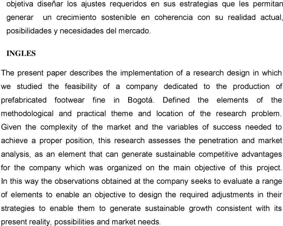 Defined the elements of the methodological and practical theme and location of the research problem.