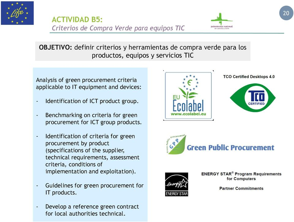 - Benchmarking on criteria for green procurement for ICT group products.