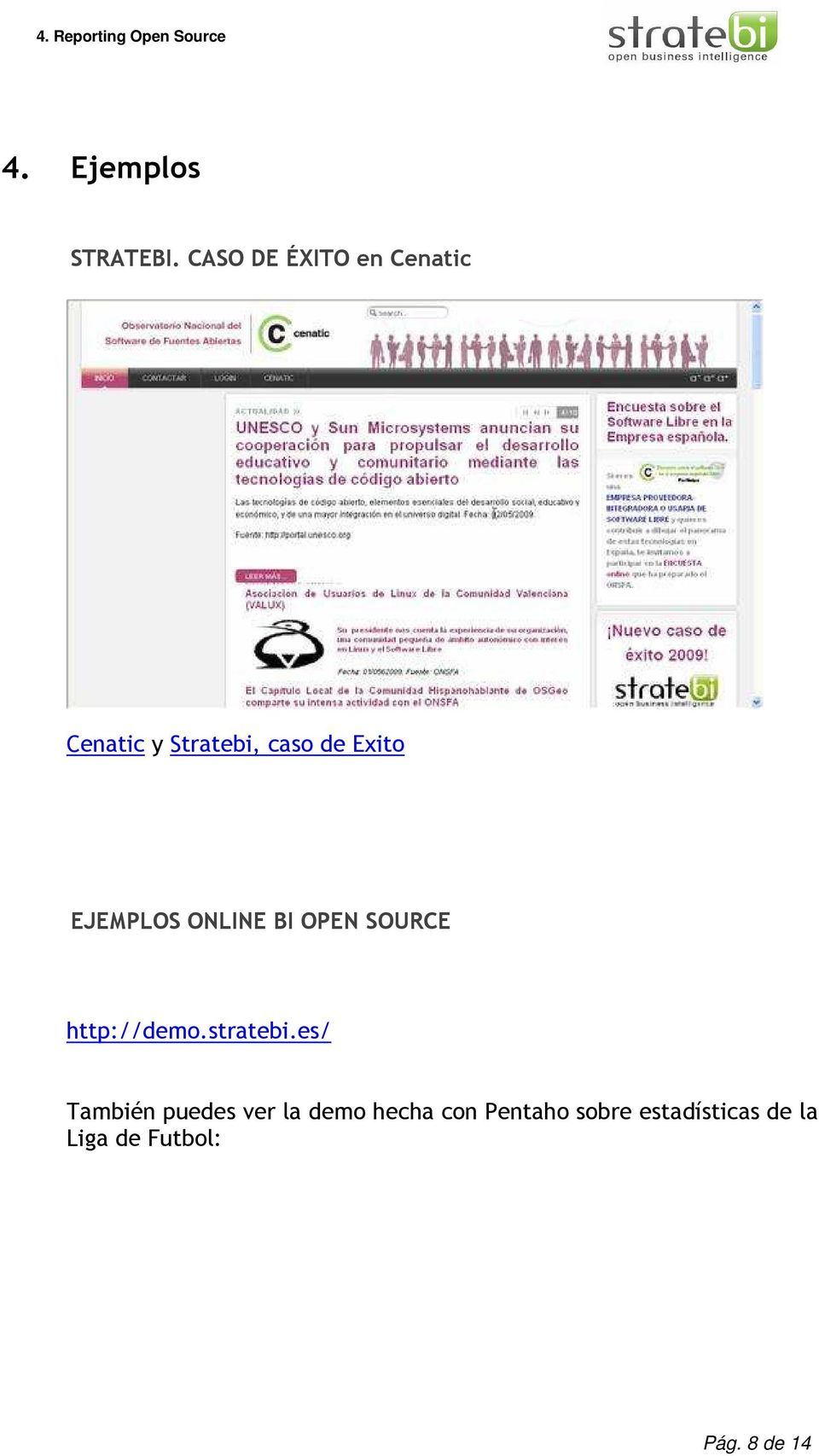 EJEMPLOS ONLINE BI OPEN SOURCE http://demo.stratebi.