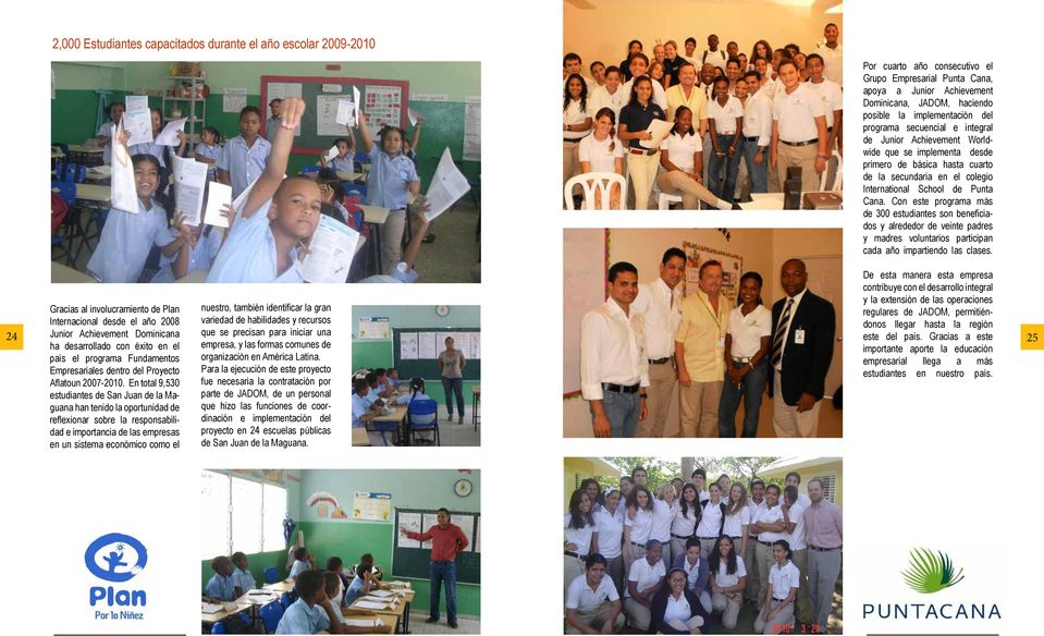 la secundaria en el colegio International School de Punta Cana.