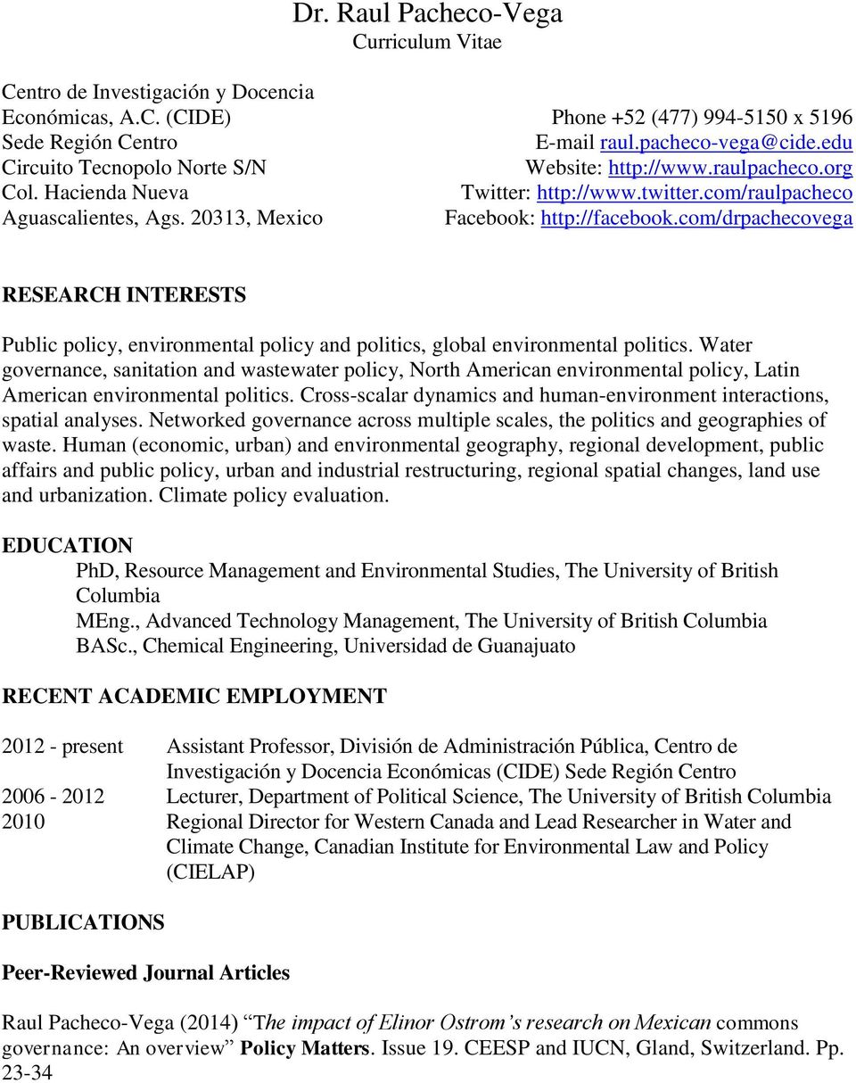 com/drpachecovega RESEARCH INTERESTS Public policy, environmental policy and politics, global environmental politics.