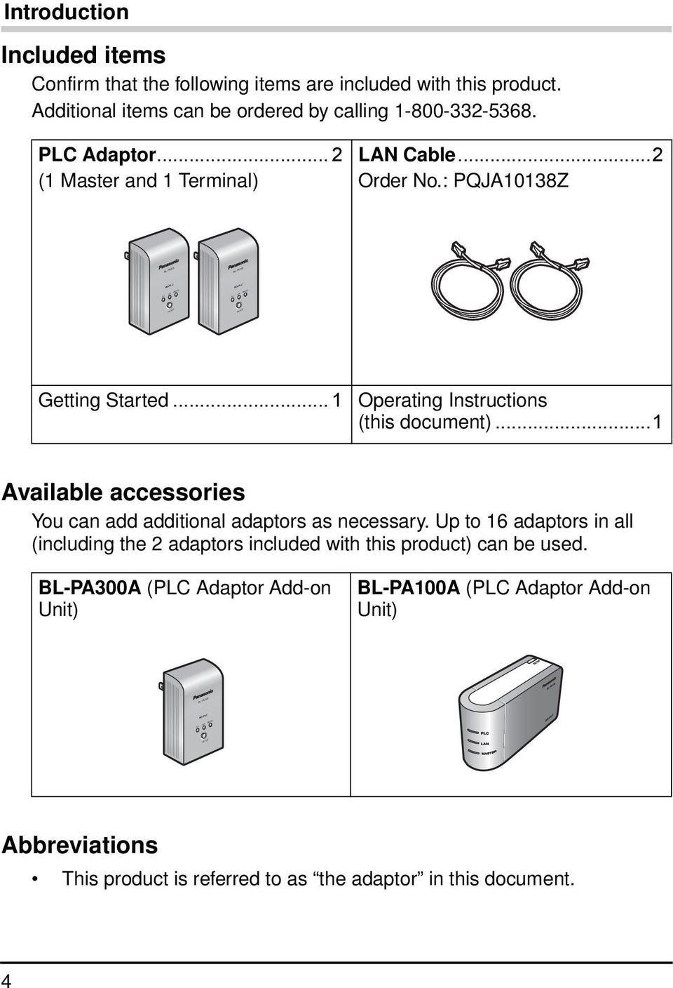 .. 1 Operating Instructions (this document)...1 Available accessories You can add additional adaptors as necessary.