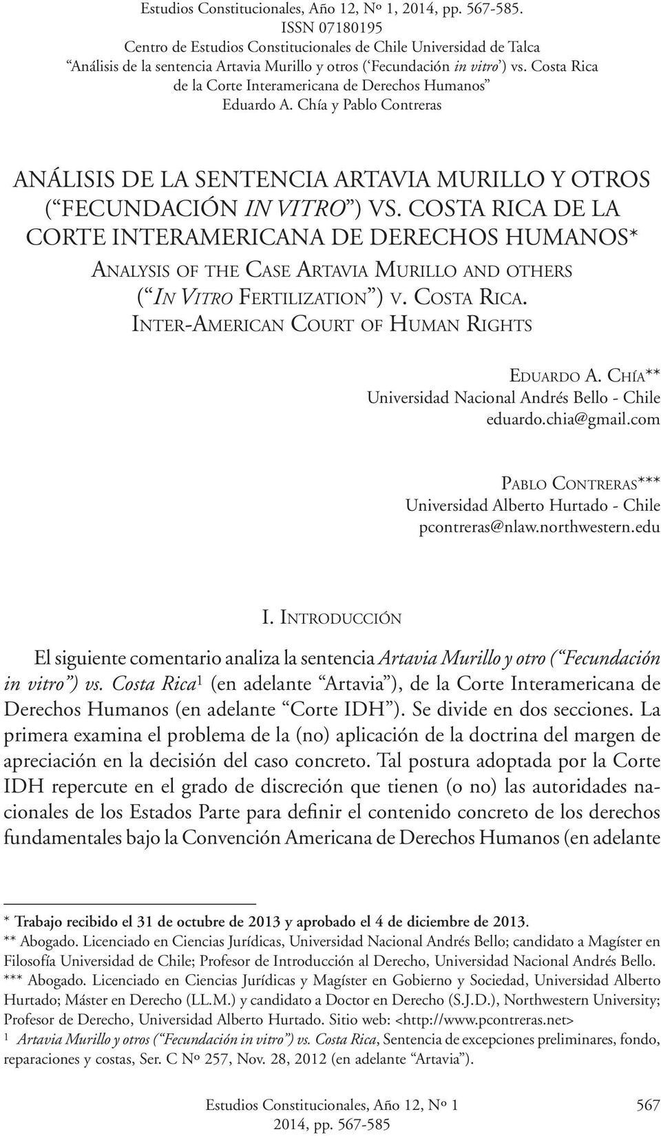 COSTA RICA DE LA CORTE INTERAMERICANA DE DERECHOS HUMANOS* Analysis of the Case Artavia Murillo and others ( In Vitro Fertilization ) v. Costa Rica. Inter-American Court of Human Rights Eduardo A.