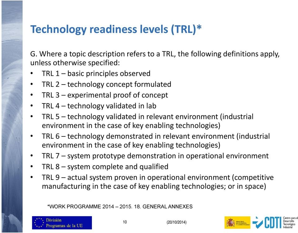 concept TRL 4 technology validated in lab TRL 5 technologyvalidated inrelevant environment (industrial environment in the case of key enabling technologies) TRL 6 technology demonstrated in relevant