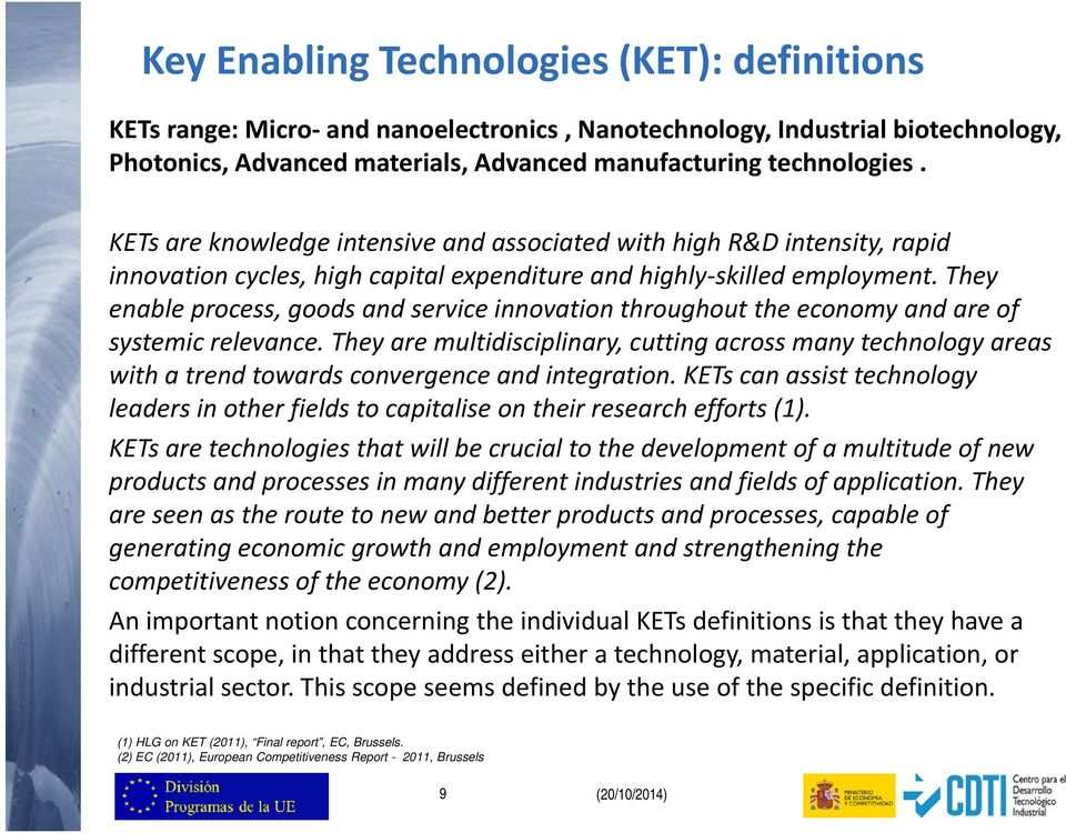 They enable process, goods and serviceinnovation innovation throughout the economy and are of systemic relevance.