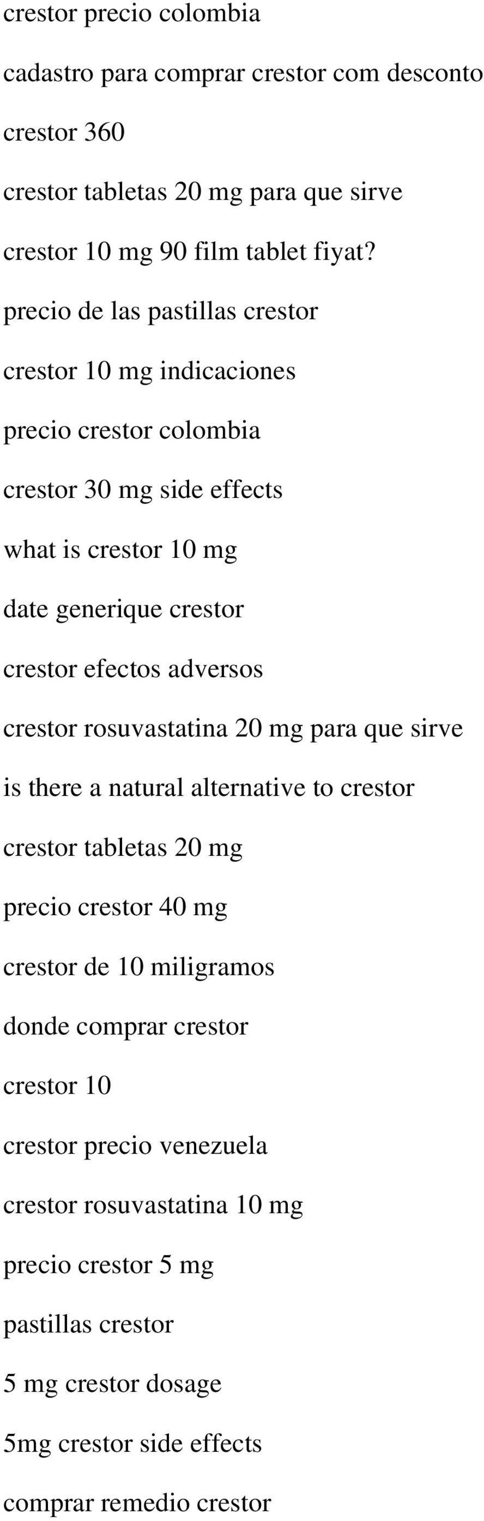 efectos adversos crestor rosuvastatina 20 mg para que sirve is there a natural alternative to crestor crestor tabletas 20 mg precio crestor 40 mg crestor de 10