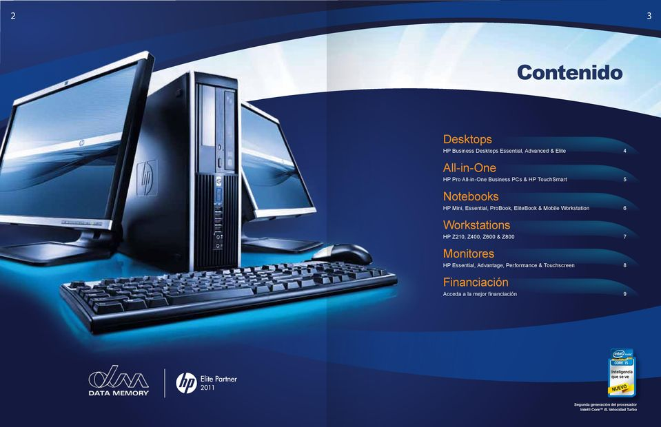 Workstations HP Z210, Z400, Z600 & Z800 7 Monitores HP Essential, Advantage, Performance & Touchscreen 8