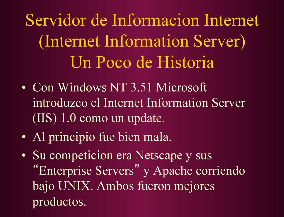 51 Microsoft introduzco el Internet Information Server (IIS) 1.0 como un update.