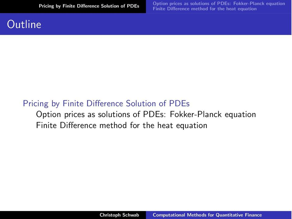Difference Soluion of PDEs Opion prices as soluions of PDEs: Fokker-Planck equaion
