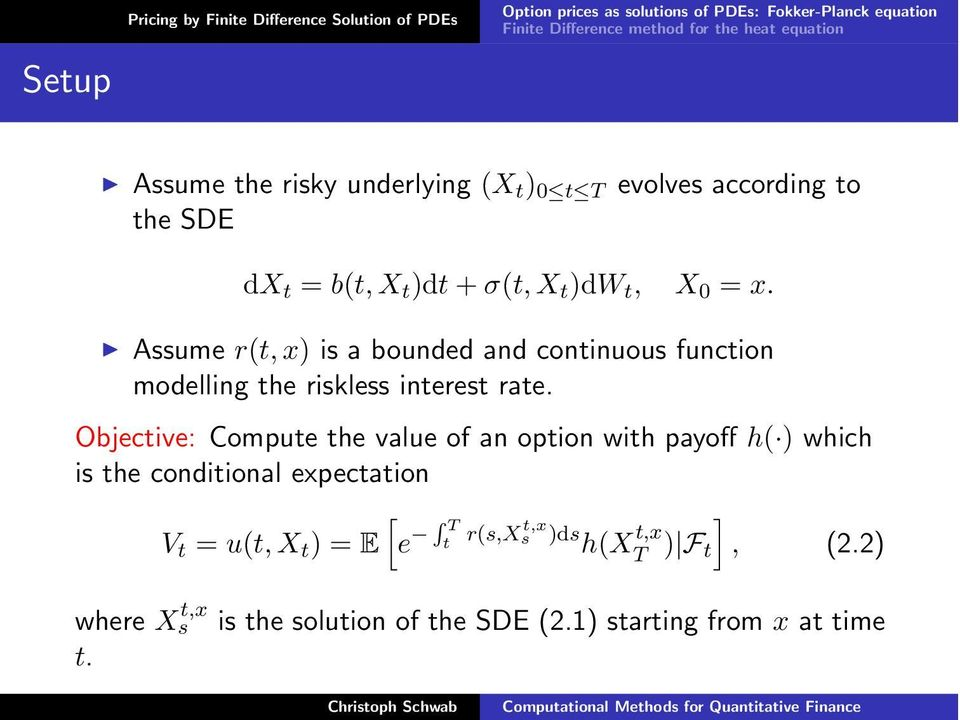 Assume r(, x) is a bounded and coninuous funcion modelling he riskless ineres rae.