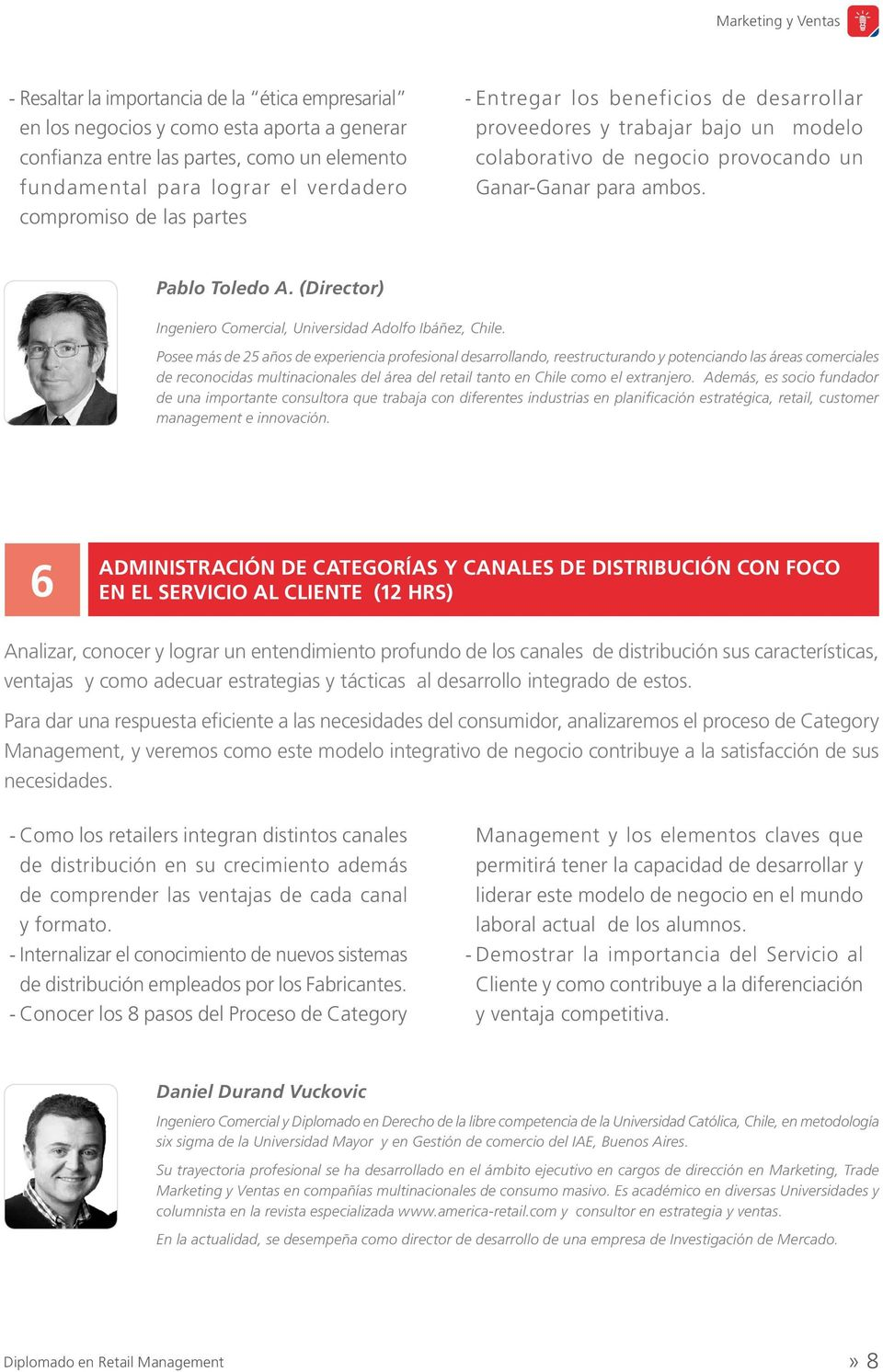 (Director) Ingeniero Comercial, Universidad Adolfo Ibáñez, Chile.