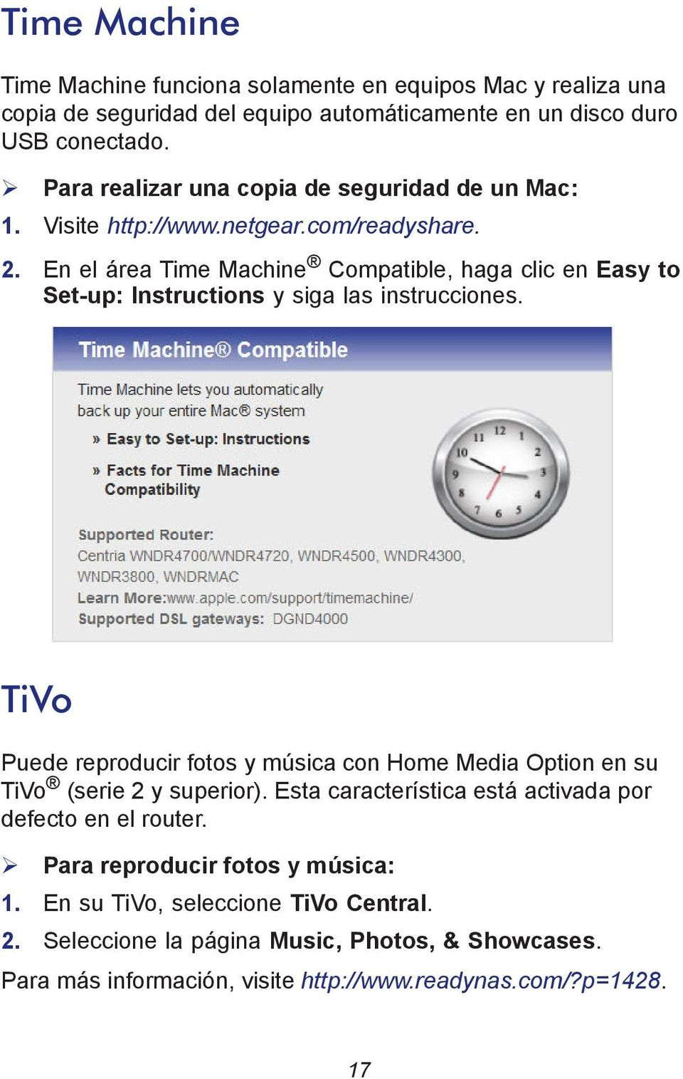 En el área Time Machine Compatible, haga clic en Easy to Set-up: Instructions y siga las instrucciones.
