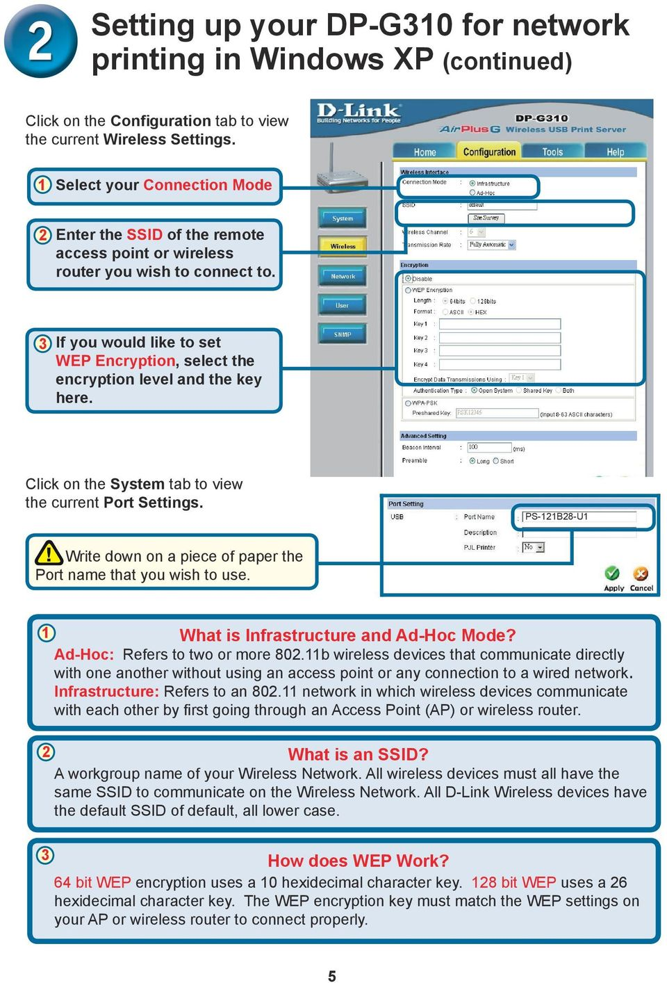 3 If you would like to set WEP Encryption, select the encryption level and the key here. Click on the System tab to view the current Port Settings.