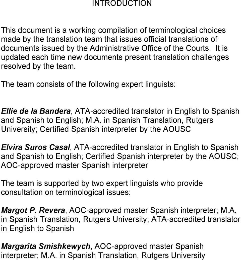 The team consists of the following expert linguists: Ellie de la Bandera, AT