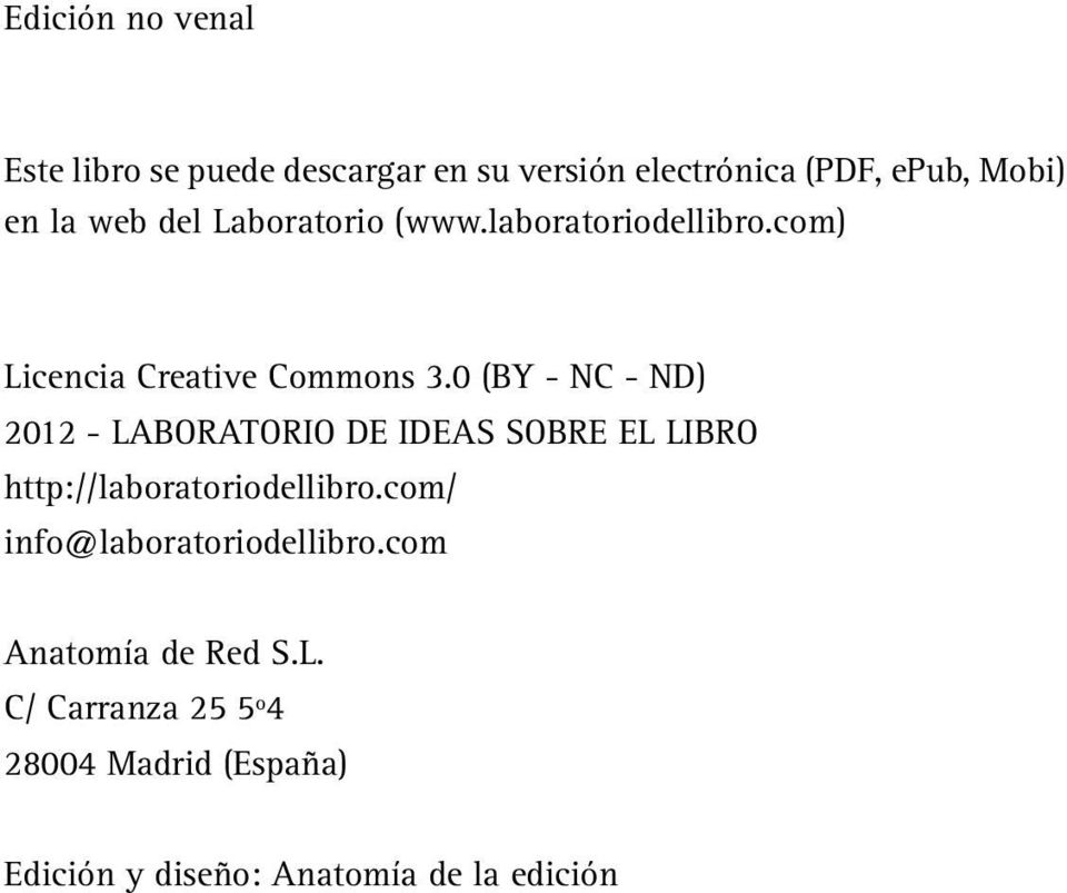 0 (BY - NC - ND) 2012 - LABORATORIO DE IDEAS SOBRE EL LIBRO http://laboratoriodellibro.