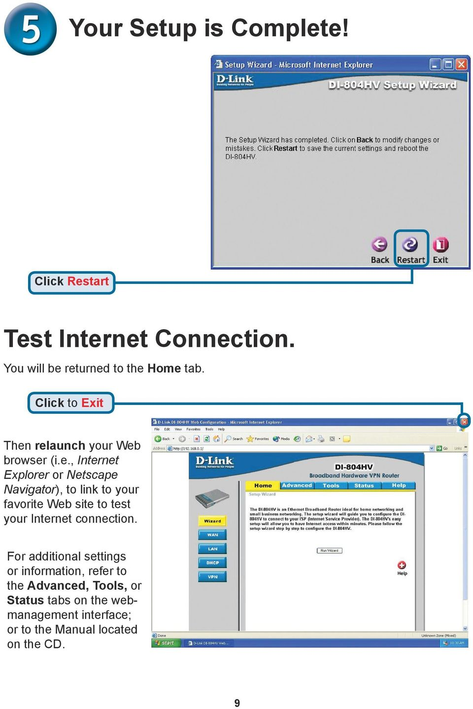 relaunch your Web browser (i.e., Internet Explorer or Netscape Navigator), to link to your favorite Web