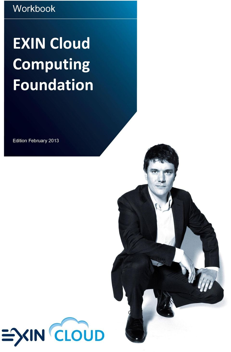 exin cloud computing foundation workbook Download book exin cloud computing foundation workbook free at link below, by martine van der steeg isbn : 9789087538163, 9087538162, fully prepare yourself for the.