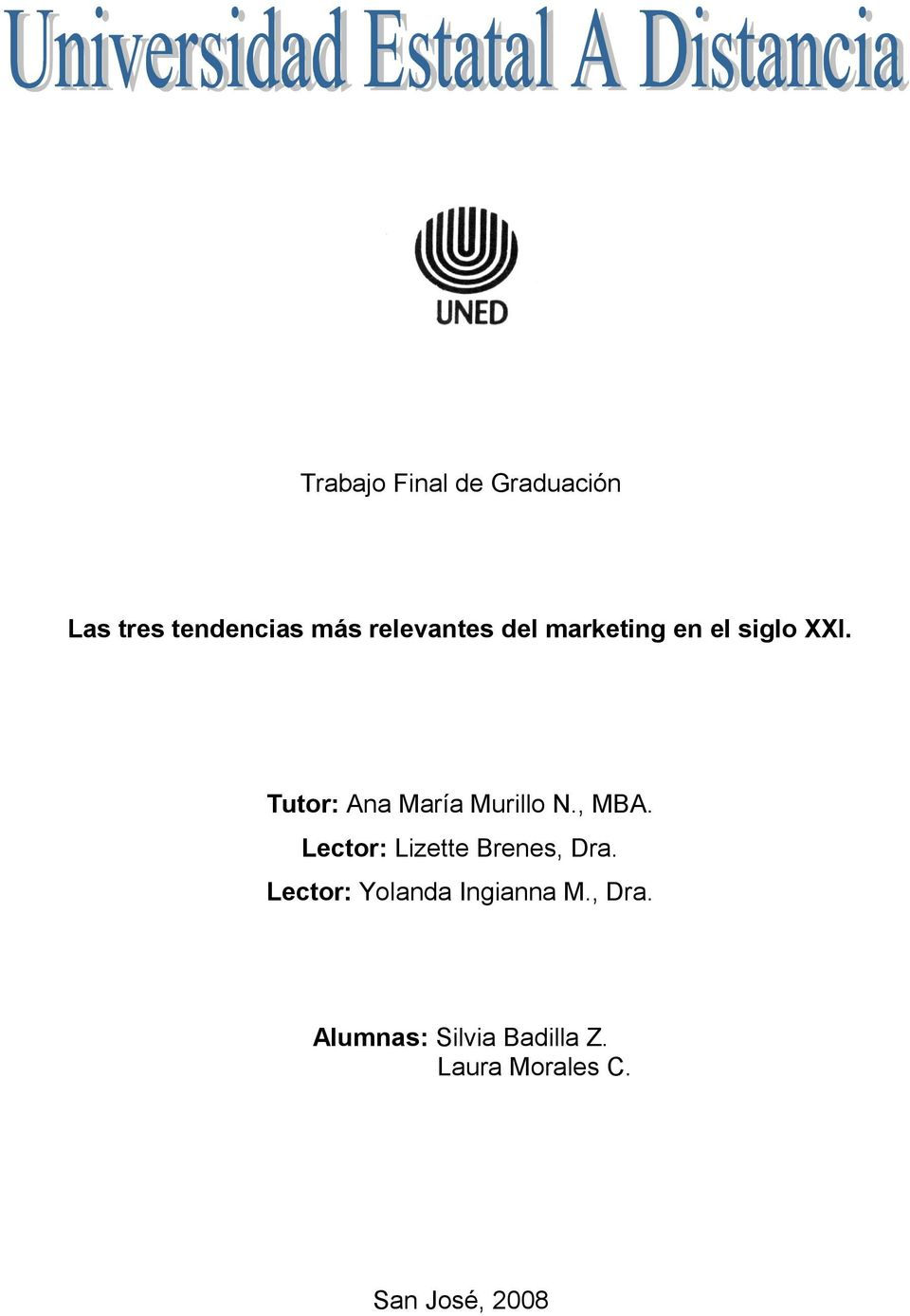 , MBA. Lector: Lizette Brenes, Dra. Lector: Yolanda Ingianna M.