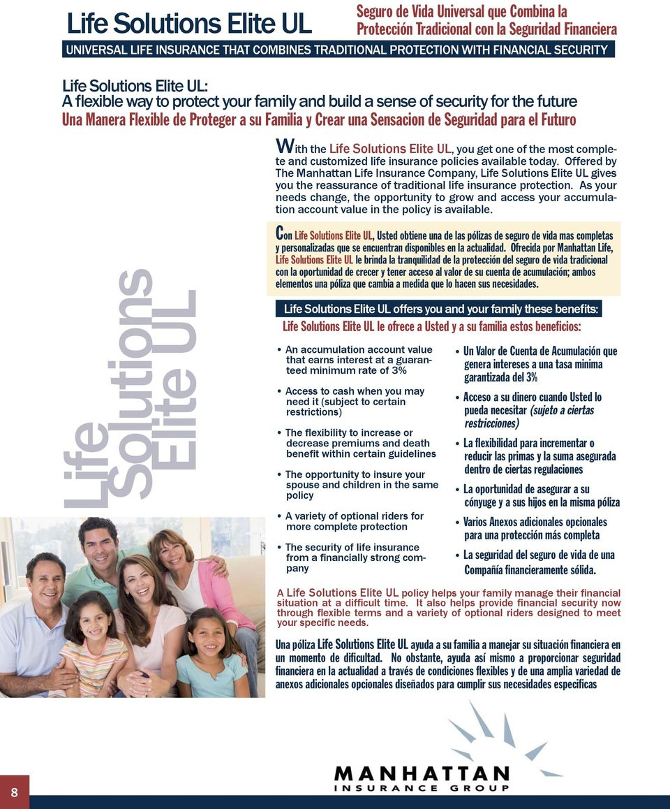 para el Futuro With the Life Solutions Elite UL, you get one of the most complete and customized life insurance policies available today.