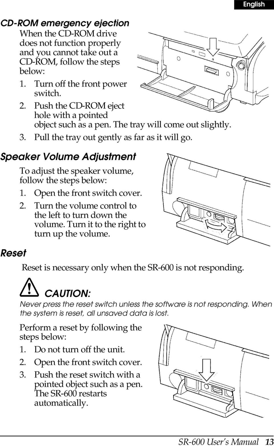 Speaker Volume Adjustment To adjust the speaker volume, follow the steps below: 1. Open the front switch cover. 2. Turn the volume control to the left to turn down the volume.