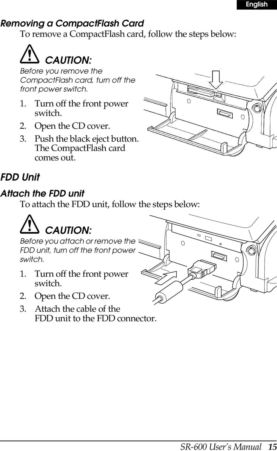 FDD Unit Attach the FDD unit To attach the FDD unit, follow the steps below: CAUTION: Before you attach or remove the FDD unit, turn off the front