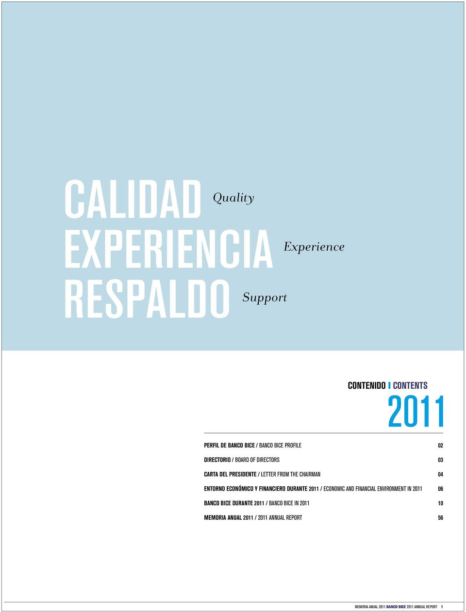 Y FINANCIERO DURANTE 2011 / ECONOMIC AND FINANCIAL ENVIRONMENT IN 2011 BANCO BICE DURANTE 2011 / BANCO BICE IN