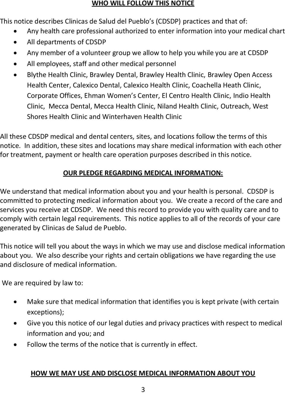 Health Clinic, Brawley Open Access Health Center, Calexico Dental, Calexico Health Clinic, Coachella Heath Clinic, Corporate Offices, Ehman Women s Center, El Centro Health Clinic, Indio Health