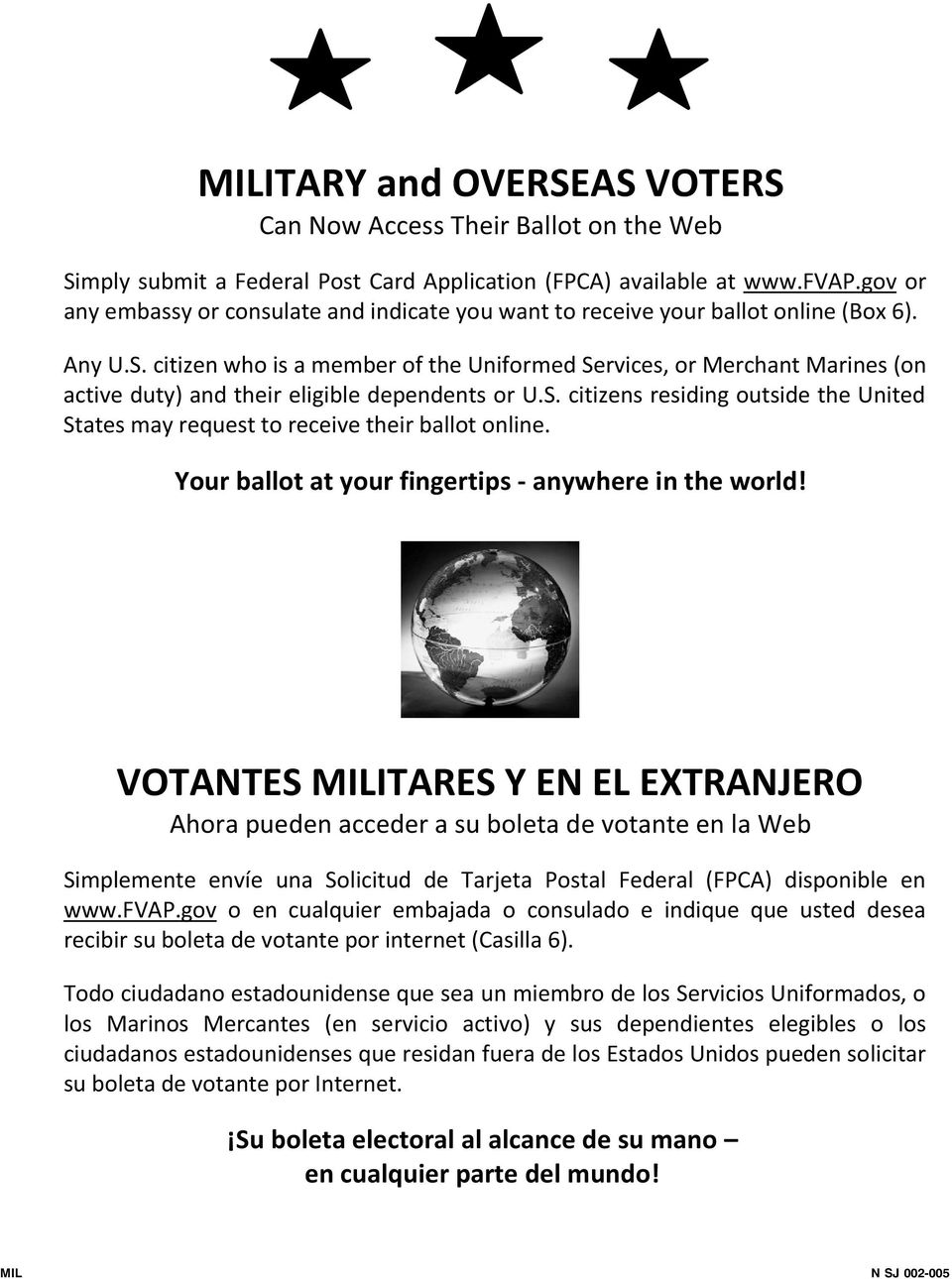 citizen who is a member of the Uniformed Services, or Merchant Marines (on active duty) and their eligible dependents or U.S. citizens residing outside the United States may request to receive their ballot online.