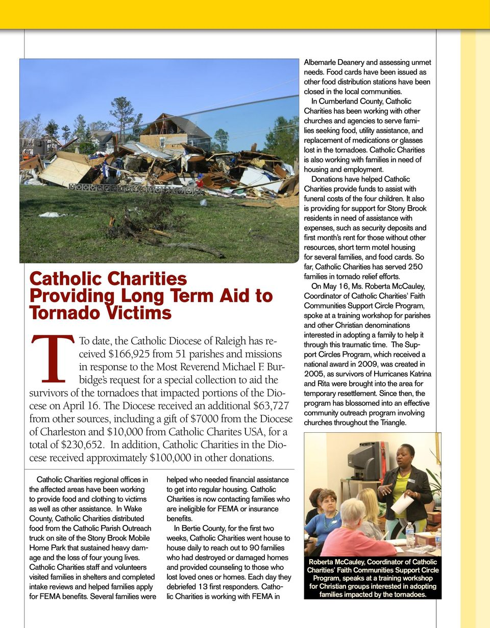 The Diocese received an additional $63,727 from other sources, including a gift of $7000 from the Diocese of Charleston and $10,000 from Catholic Charites USA, for a total of $230,652.