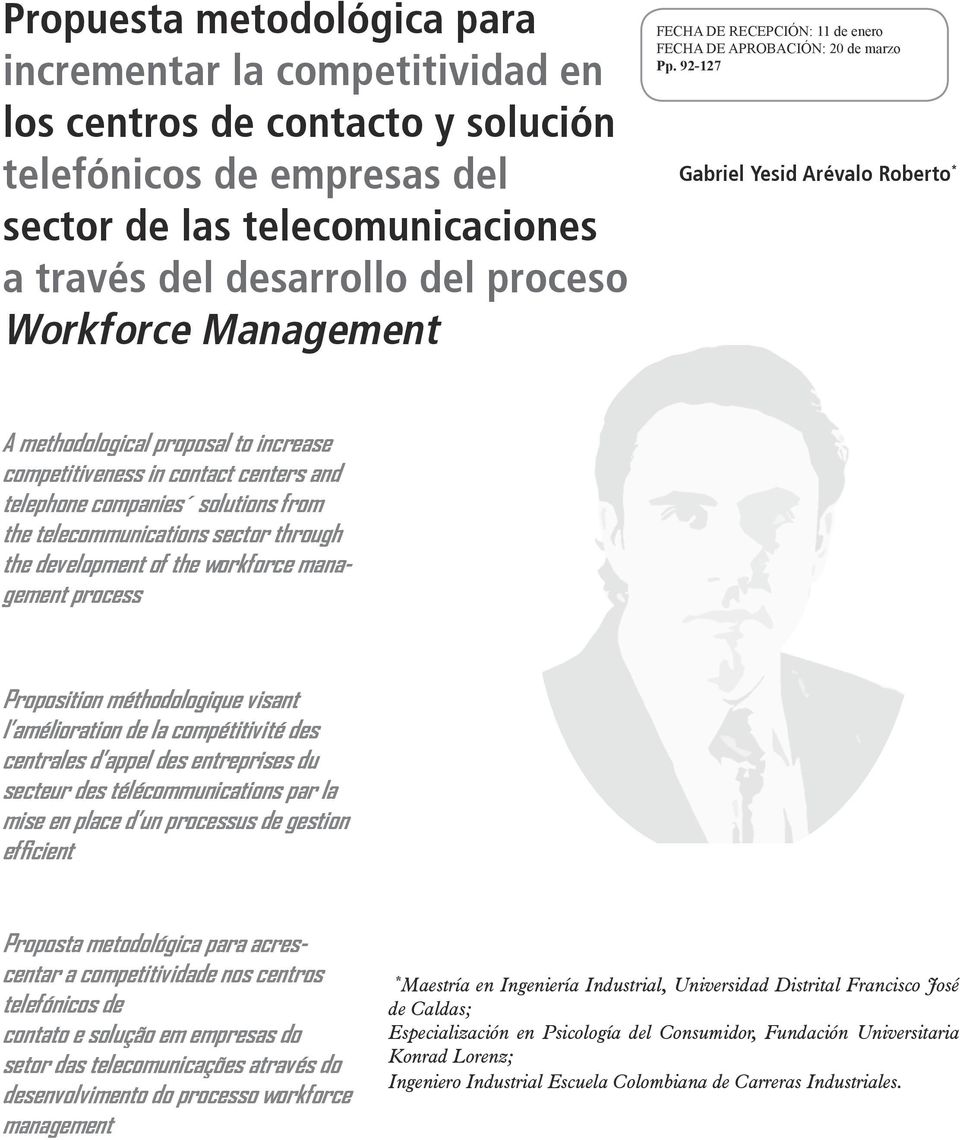 92-127 Gabriel Yesid Arévalo Roberto * A methodological proposal to increase competitiveness in contact centers and telephone companies solutions from the telecommunications sector through the