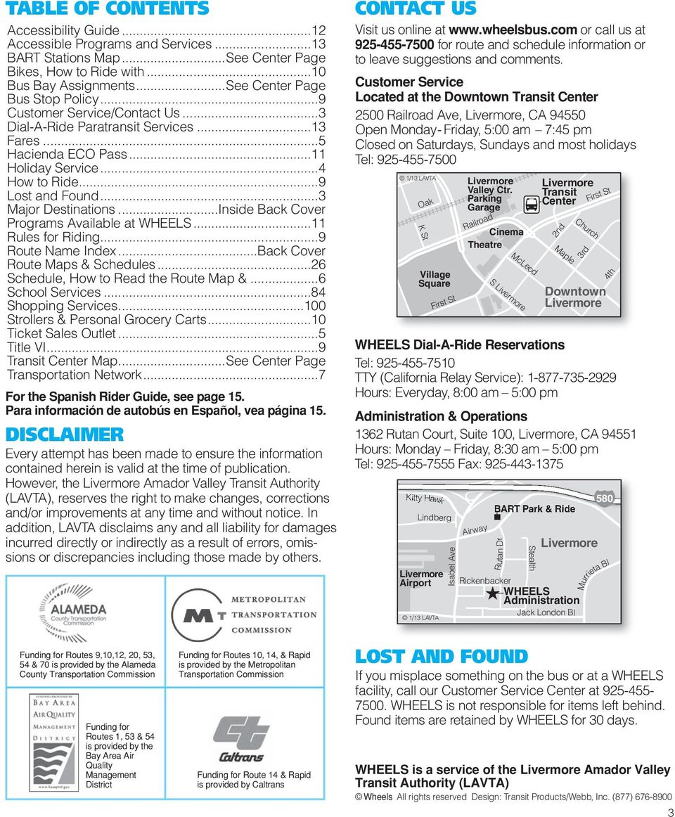 ..Inside Back Cover Programs Available at WHEELS... Rules for Riding...9 Route Name Index...Back Cover Route Maps & Schedules...6 Schedule, How to Read the Route Map &...6 Services.