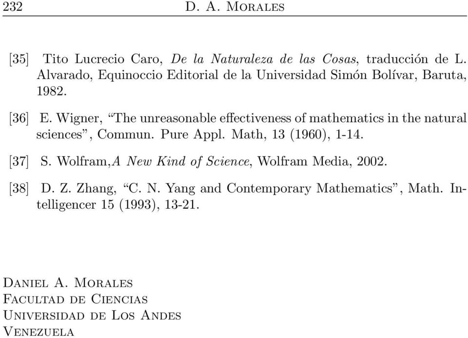 Wigner, The unreasonable effectiveness of mathematics in the natural sciences, Commun. Pure Appl. Math, 13 (1960), 1-14. [37] S.