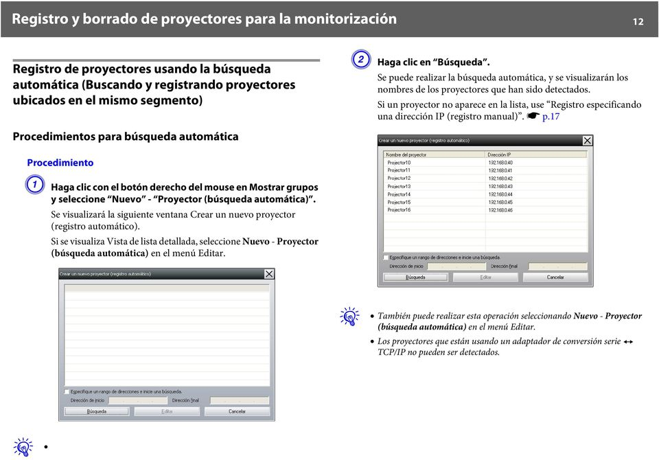 Si un proyector no aparece en la lista, use Registro especificando una dirección IP (registro manual). s p.