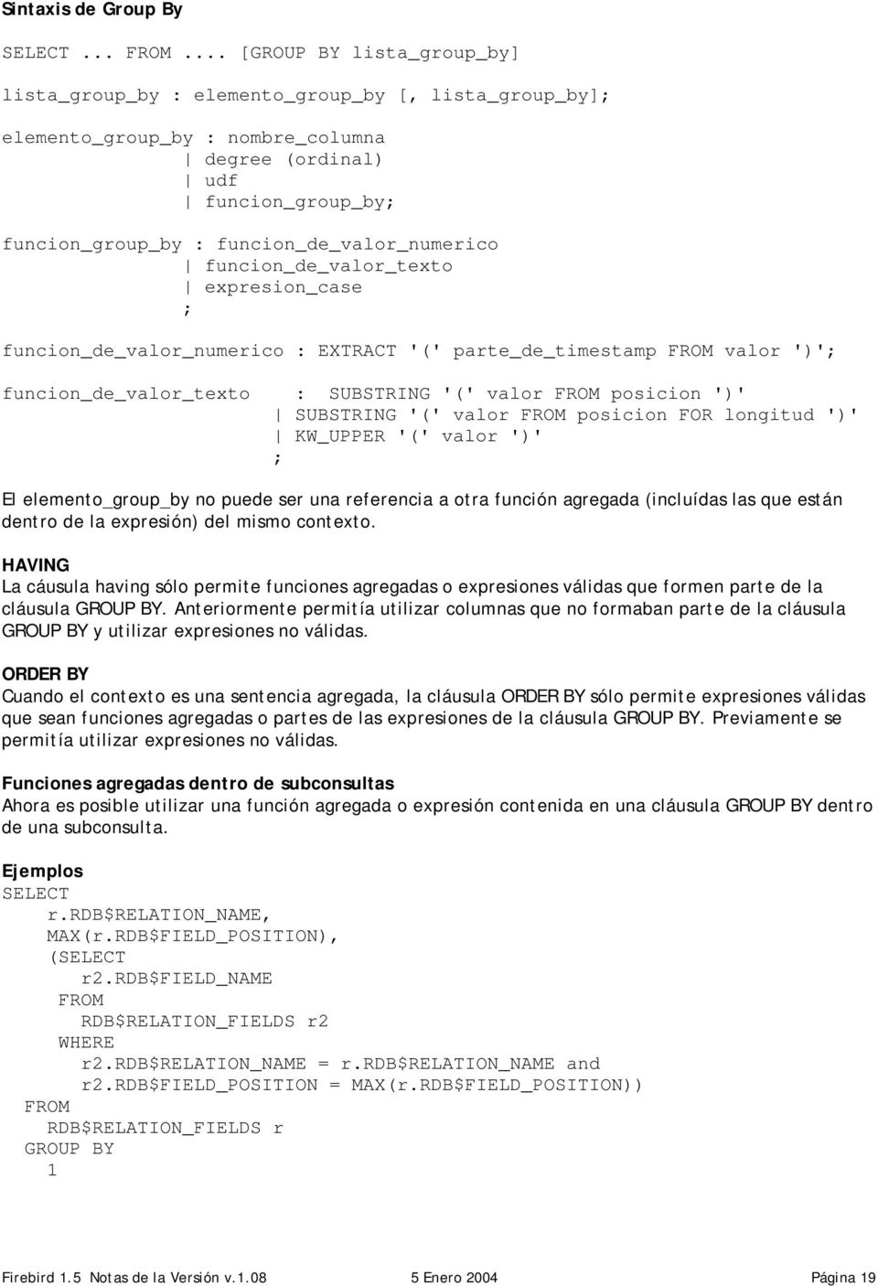 funcion_de_valor_numerico funcion_de_valor_texto expresion_case ; funcion_de_valor_numerico : EXTRACT '(' parte_de_timestamp FROM valor ')'; funcion_de_valor_texto : SUBSTRING '(' valor FROM posicion