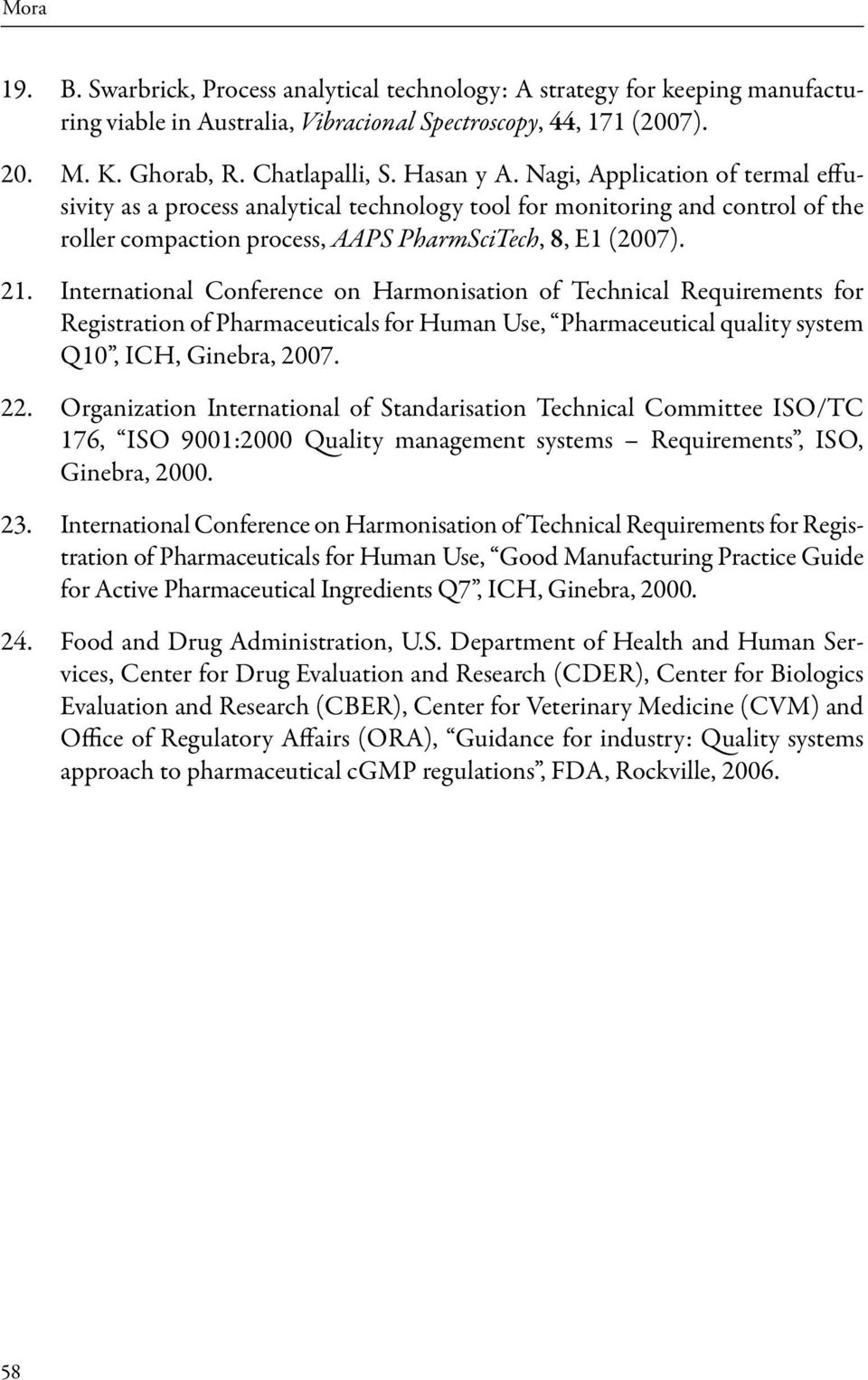 International Conference on Harmonisation of Technical Requirements for Registration of Pharmaceuticals for Human Use, Pharmaceutical quality system Q10, ICH, Ginebra, 2007.