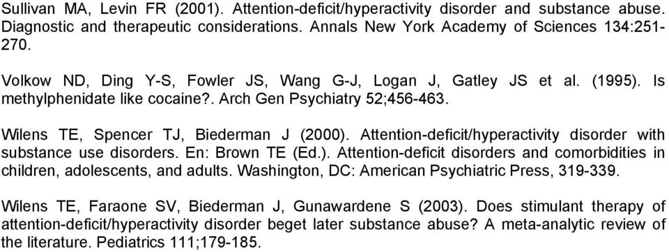 Attention-deficit/hyperactivity disorder with substance use disorders. En: Brown TE (Ed.). Attention-deficit disorders and comorbidities in children, adolescents, and adults.