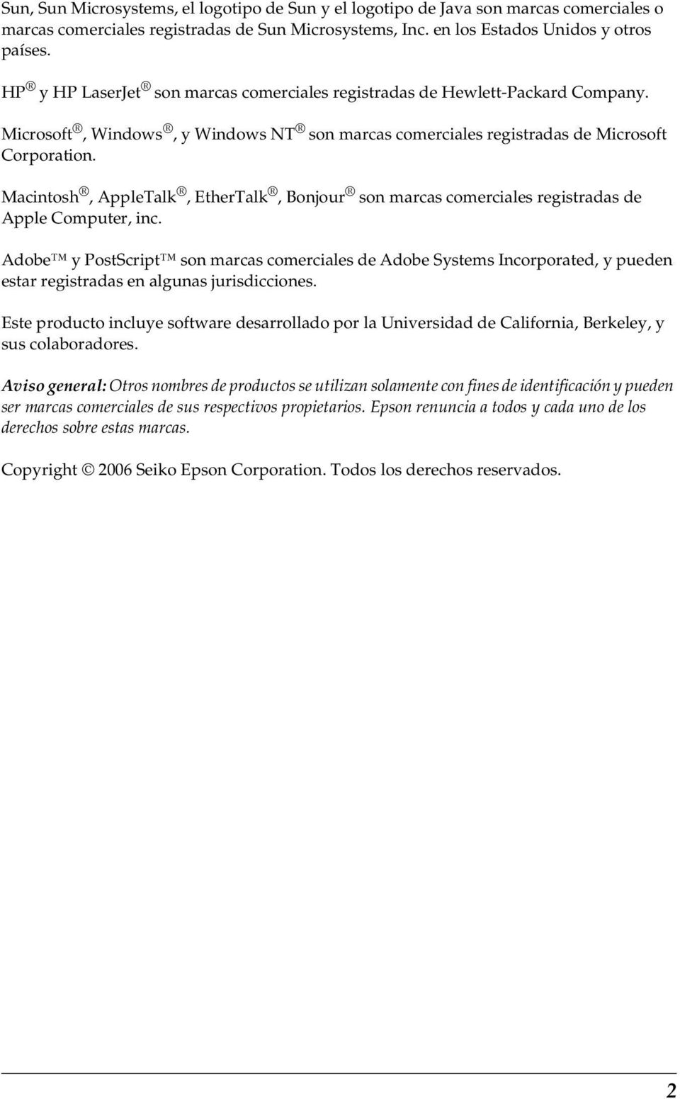 Macintosh, AppleTalk, EtherTalk, Bonjour son marcas comerciales registradas de Apple Computer, inc.