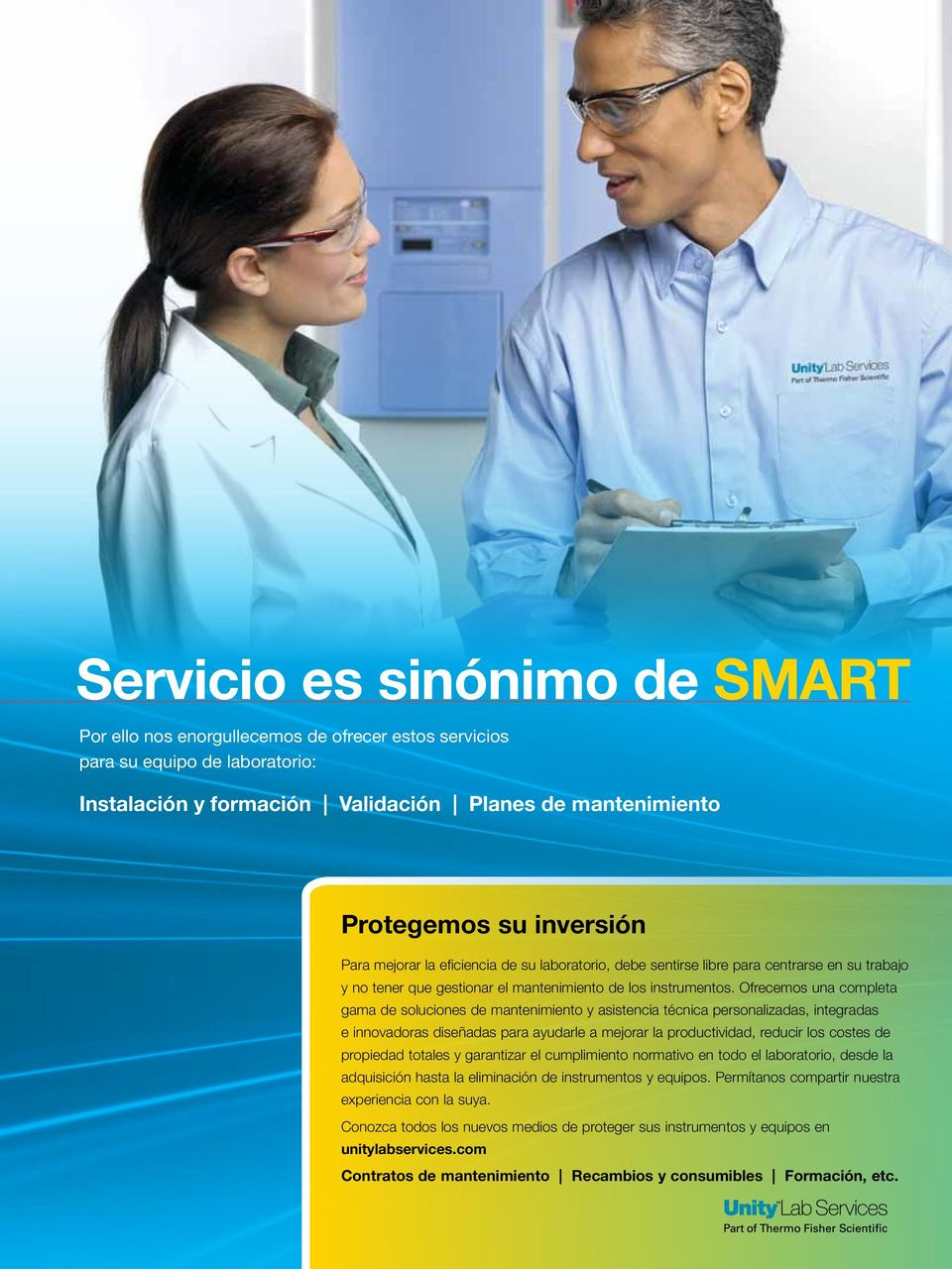 We provide a complete portfolio Protegemos su inversión of customized, integrated and innovative services and support solutions designed to help you improve productivity, reduce total cost of