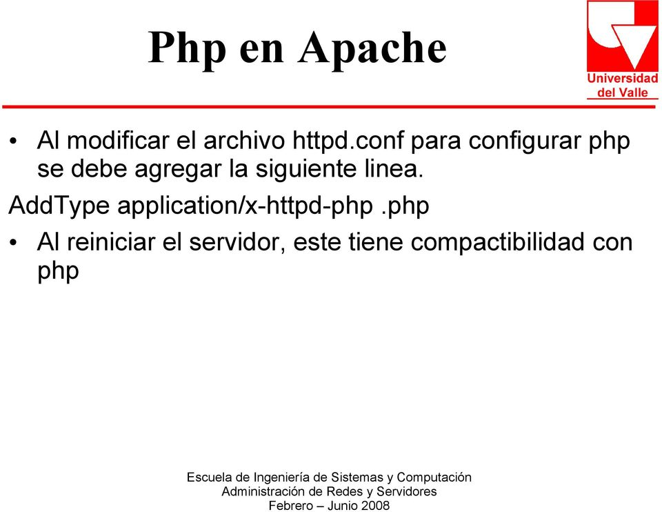 siguiente linea. AddType application/x-httpd-php.